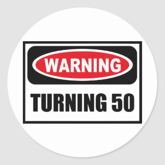 Warning TURNING 50 Sticker