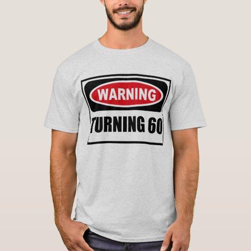 Warning TURNING 60 Men's T-Shirt