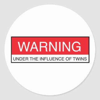 Warning Under The Influence Of Twins Classic Round Sticker