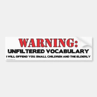 Warning: Unfiltered Vocabulary Bumper Sticker
