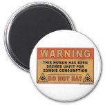Warning Unfit For Zombie Consumption 2 Inch Round Magnet