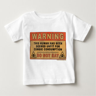 Warning Unfit For Zombie Consumption Baby T-Shirt