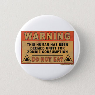 Warning Unfit For Zombie Consumption Button