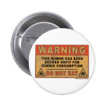 Warning Unfit For Zombie Consumption Pinback Button