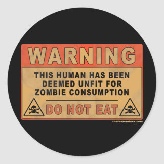 Warning Unfit For Zombie Consumption Classic Round Sticker