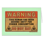 Warning Unfit For Zombie Consumption Greeting Card