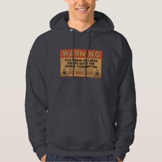 Warning Unfit For Zombie Consumption Hoodie