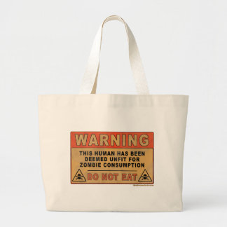 Warning Unfit For Zombie Consumption Large Tote Bag