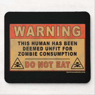 Warning Unfit For Zombie Consumption Mouse Pad