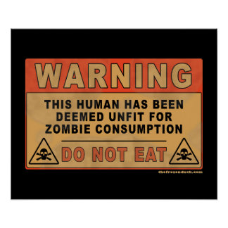 Warning Unfit For Zombie Consumption Poster