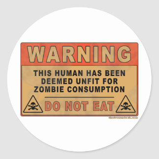 Warning Unfit For Zombie Consumption Sticker