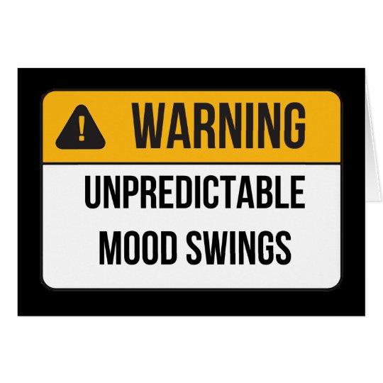 Warning - Unpredictable Mood Swings Card