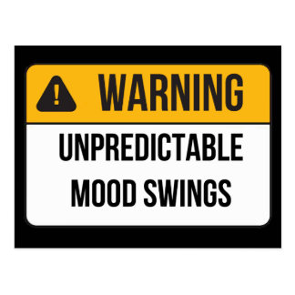 Warning - Unpredictable Mood Swings Postcard