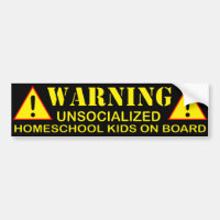 Warning! Unsocialized Homeschool Kids on Board Bumper Sticker