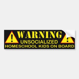 Warning Unsocialized Homeschool Kids on Board Bumper Sticker