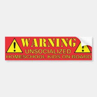 Warning! Unsocialized Homeschool Kids on Board Car Bumper Sticker