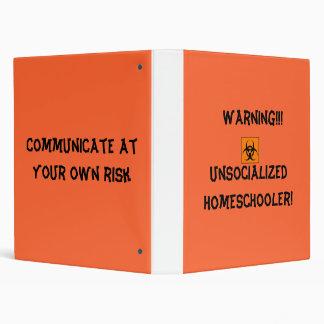 Warning!!!Unsocialized Homeschooler! Binder