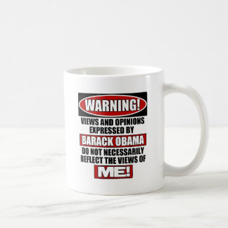 Warning! Views Express By Obama Classic White Coffee Mug