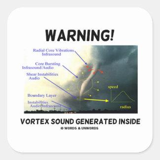 Warning! Vortex Sound Generated Inside Stickers