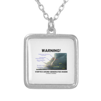 Warning! Vortex Sound Generated Inside (Tornado) Silver Plated Necklace