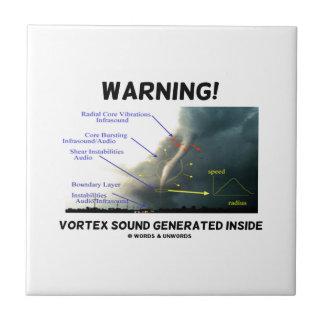 Warning! Vortex Sound Generated Inside (Tornado) Small Square Tile