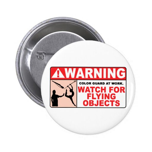 WARNING Watch For Flying Objects! Button