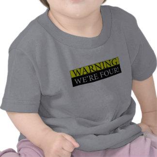 Warning weÕre four T-shirt