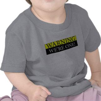 Warning weÕre one Tee Shirts