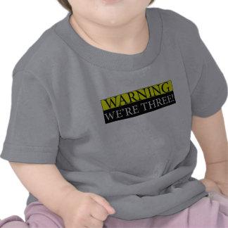 Warning weÕre three Tee Shirt