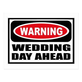 Warning WEDDING DAY AHEAD Postcard
