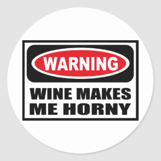 Warning WINE MAKES ME HORNY Sticker