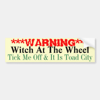 Warning  Witch At The Wheel Bumper Sticker