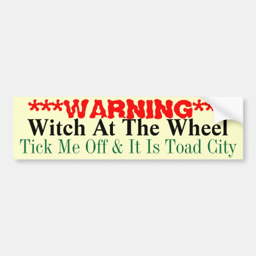 Warning  Witch At The Wheel Car Bumper Sticker
