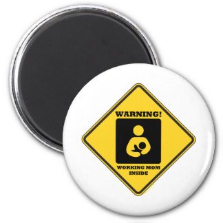 Warning! Working Mom Inside (Yellow Diamond Sign) 2 Inch Round Magnet