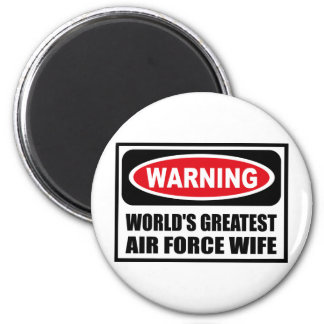 Warning WORLD'S GREATEST AIR FORCE WIFE Magnet