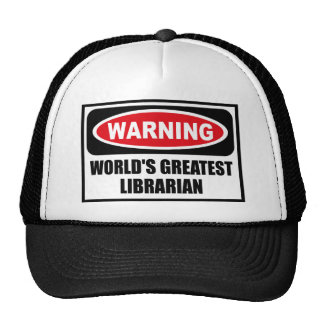 Warning WORLD'S GREATEST LIBRARIAN Hat
