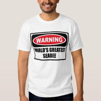 Warning WORLD'S GREATEST SEABEE T-Shirt