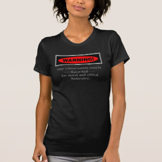 Warning Your conversation may be recorded 5 T-shirts