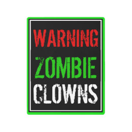 Warning Zombie Clowns Sign