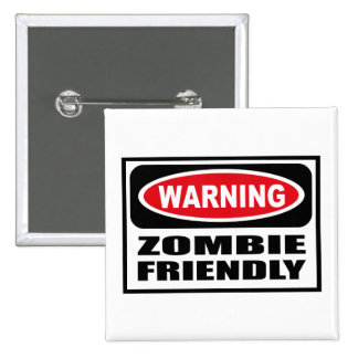 Warning ZOMBIE FRIENDLY Button