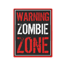 Warning Zombie Zone Sign