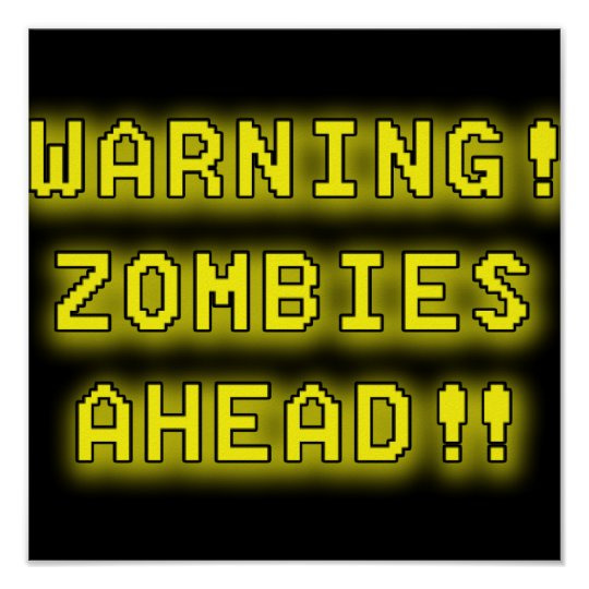 Warning! Zombies Ahead! Poster
