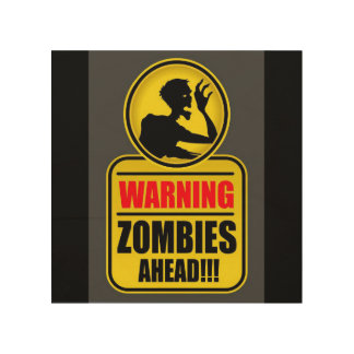 Warning Zombies Ahead Sign