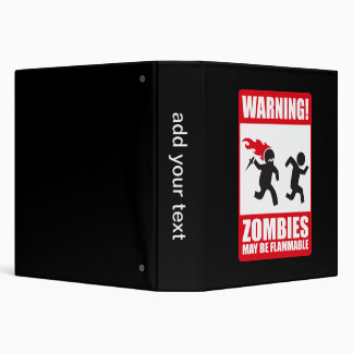 Warning: Zombies are flammable 3 Ring Binder