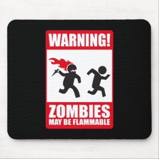Warning: Zombies are flammable Mouse Pad