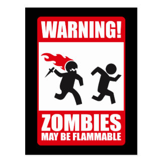 Warning: Zombies are flammable Postcard