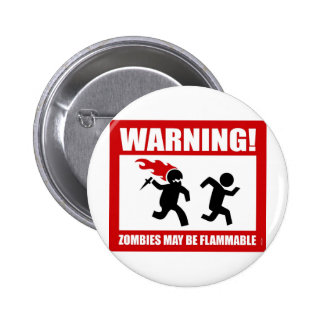 Warning! Zombies May Be Flammable Button