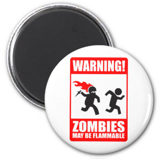 Warning! Zombies May Be Flammable Magnet