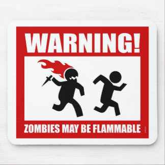 Warning! Zombies May Be Flammable Mousepad
