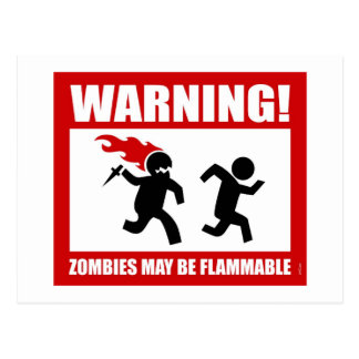 Warning! Zombies May Be Flammable Postcard